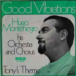 Hugo Montenegro, His Orchestra And Chorus - Good Vibrations / Tony's Theme FLAC